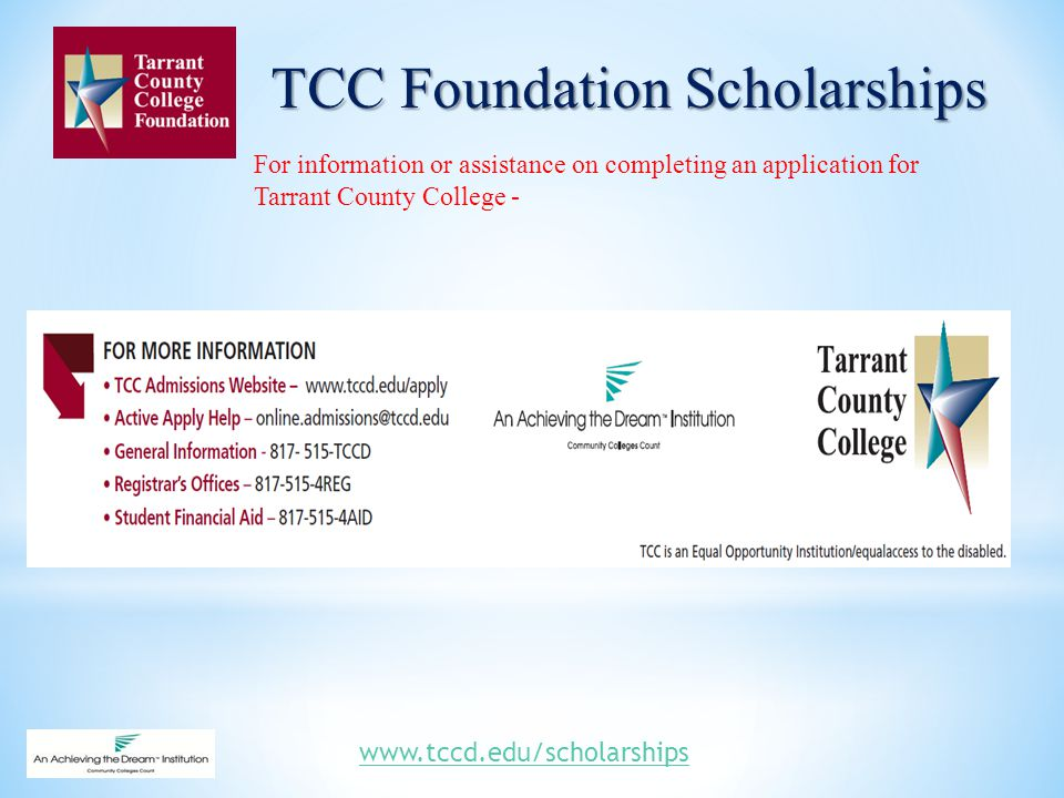 8 For Information Or Assistance On Completing An Application For Tarrant  County College   TCC Foundation Scholarships Www.tccd.edu/scholarships
