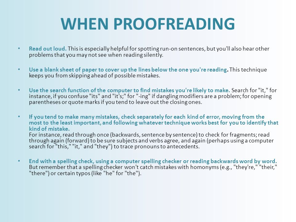 WHEN PROOFREADING Read out loud.