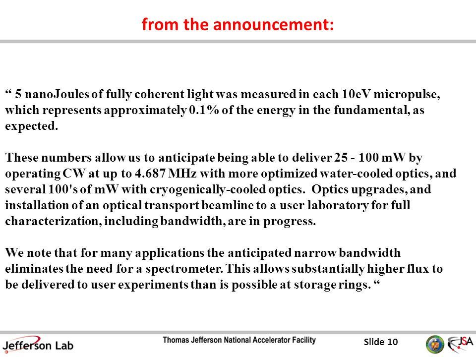 Slide 10 from the announcement: 5 nanoJoules of fully coherent light was measured in each 10eV micropulse, which represents approximately 0.1% of the energy in the fundamental, as expected.