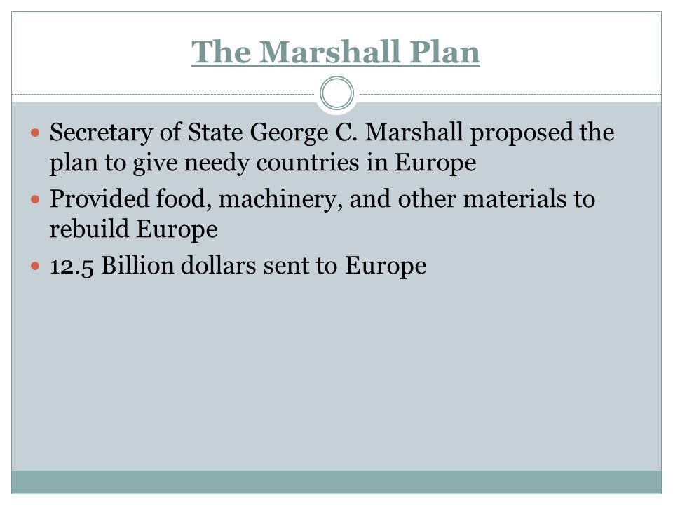 The Marshall Plan Secretary of State George C.