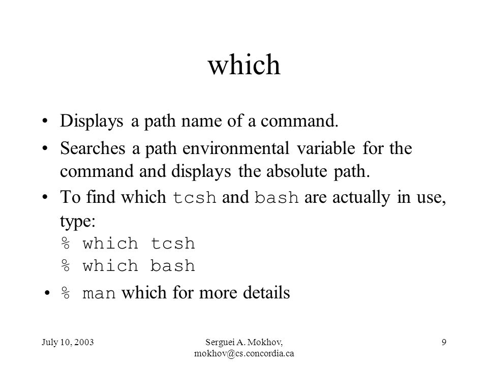 July 10, 2003Serguei A. Mokhov, 9 which Displays a path name of a command.