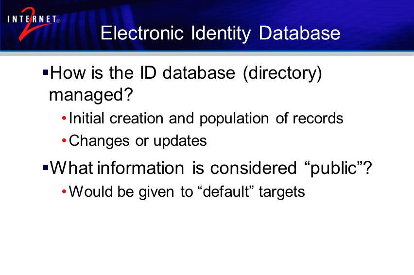 Electronic Identity Database  How is the ID database (directory) managed.