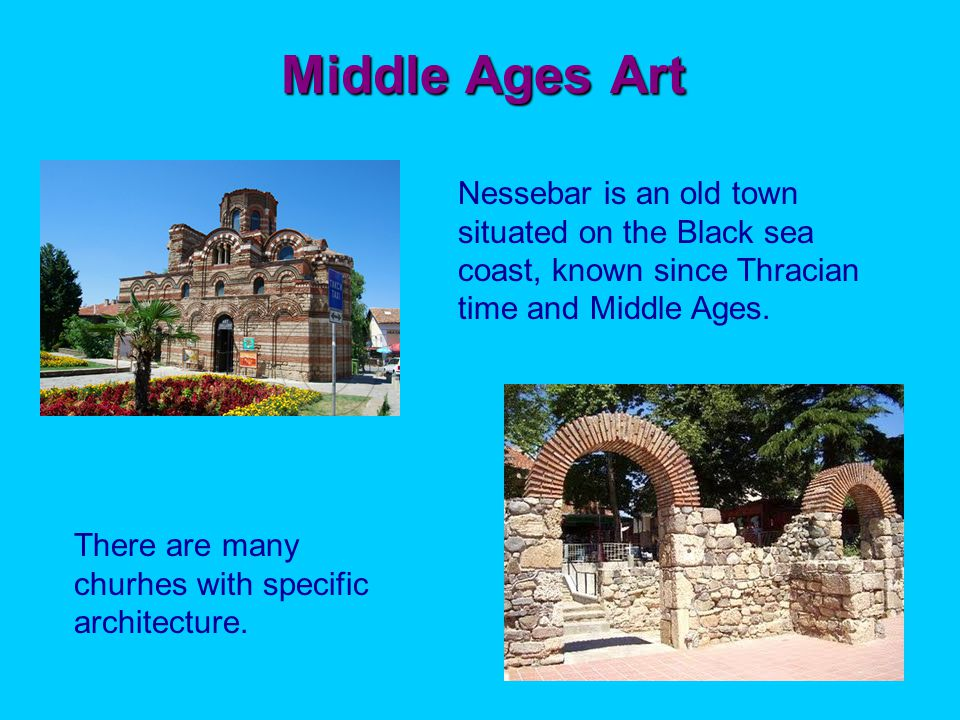 Middle Ages Art Nessebar is an old town situated on the Black sea coast, known since Thracian time and Middle Ages.