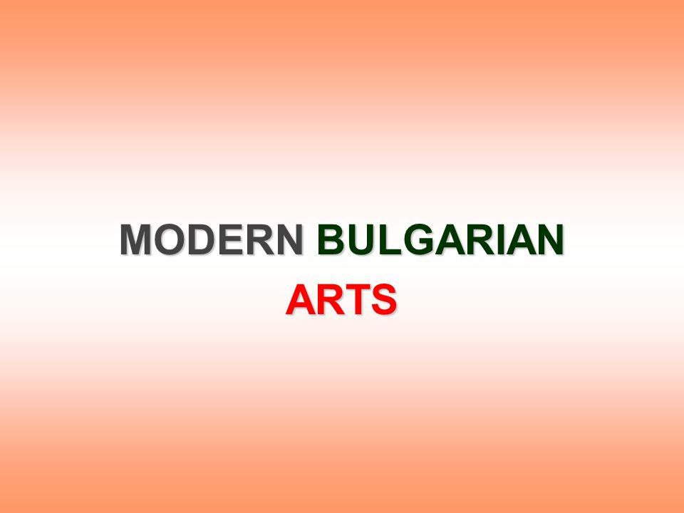 MODERN BULGARIAN ARTS