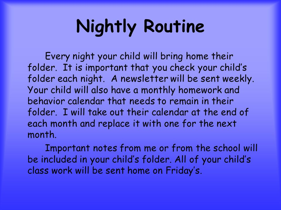 Nightly Routine Every night your child will bring home their folder.