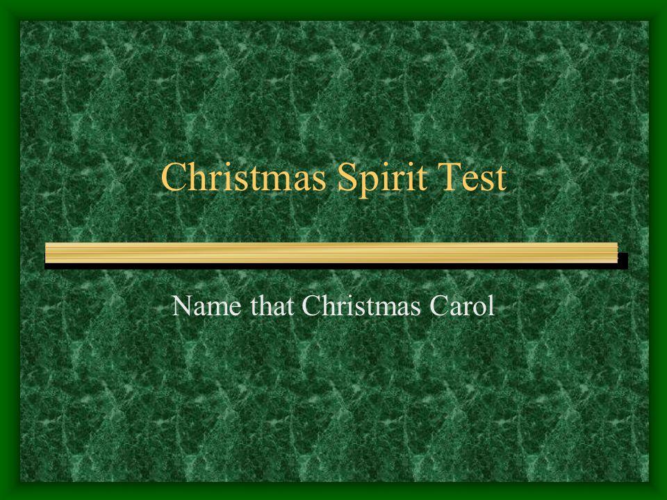 Christmas Spirit Test Name that Christmas Carol