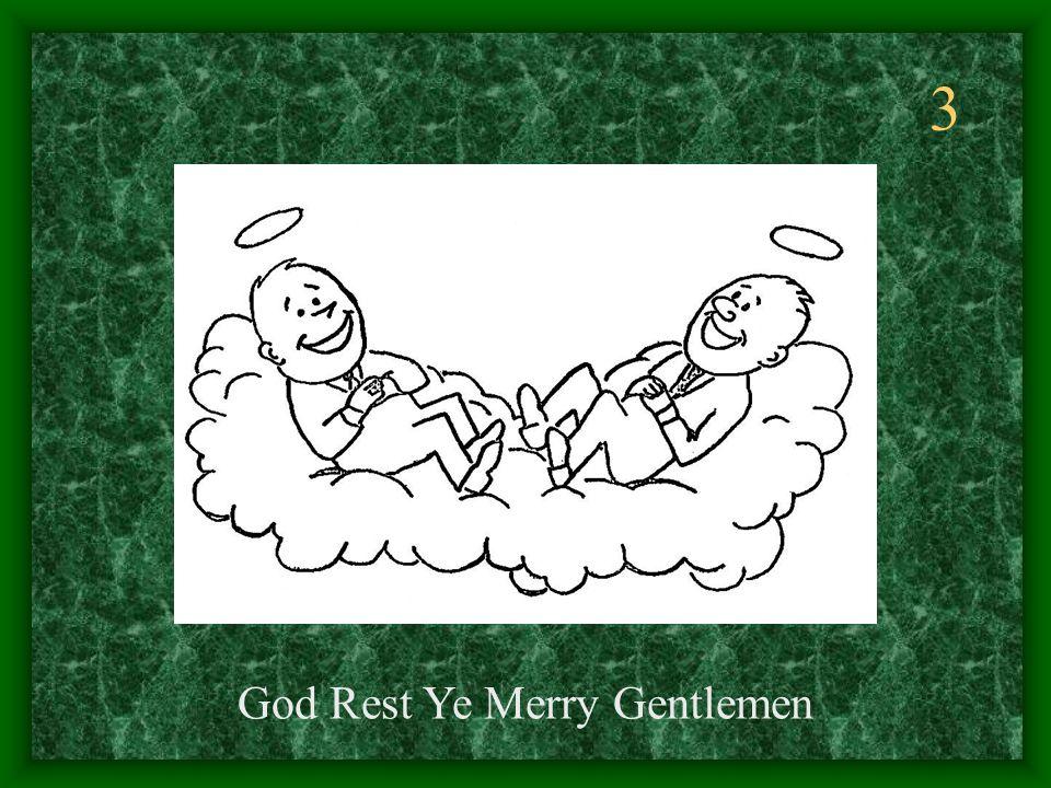 3 God Rest Ye Merry Gentlemen