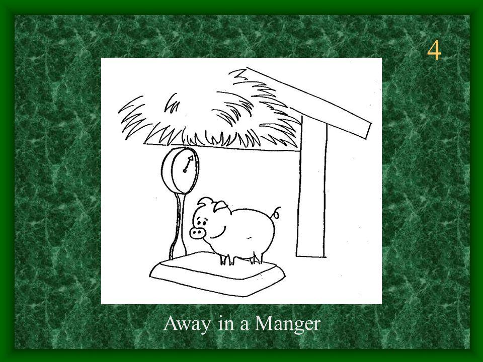 4 Away in a Manger
