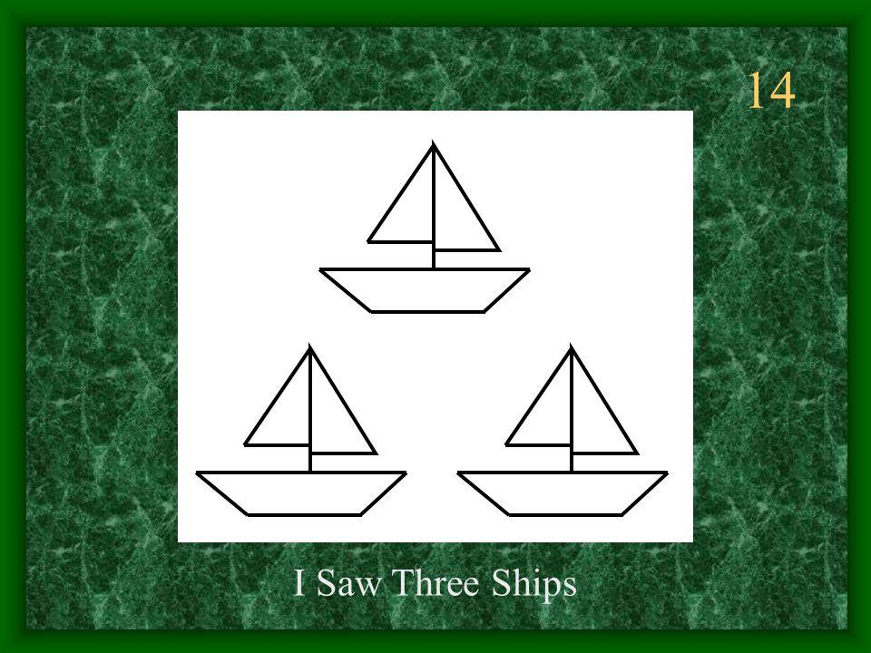14 I Saw Three Ships