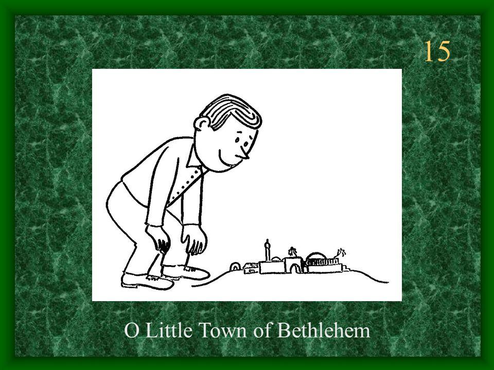 15 O Little Town of Bethlehem