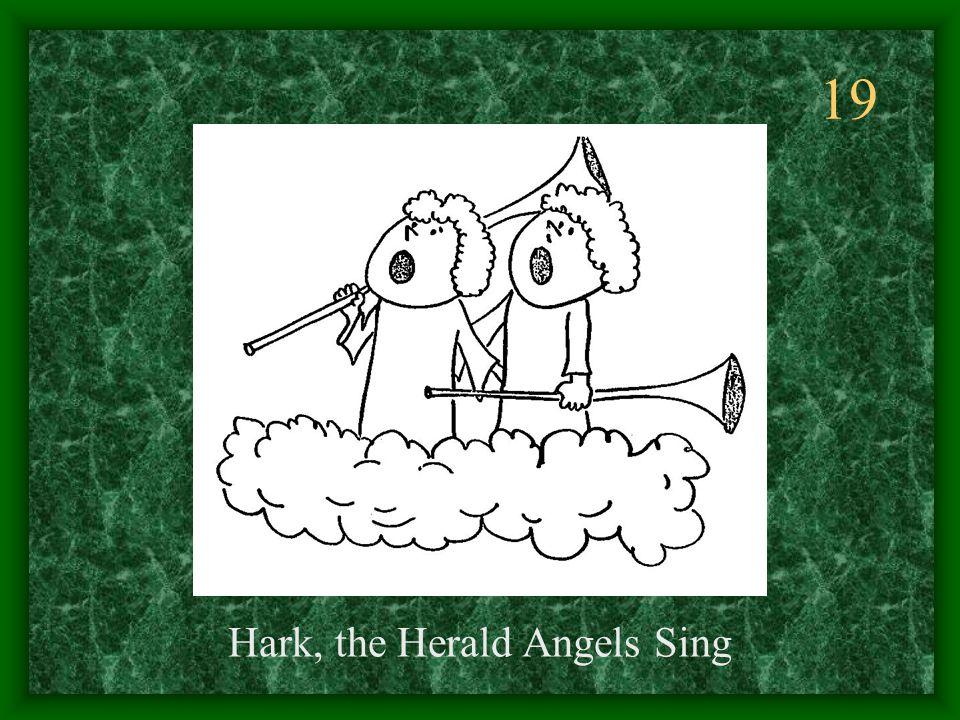 19 Hark, the Herald Angels Sing
