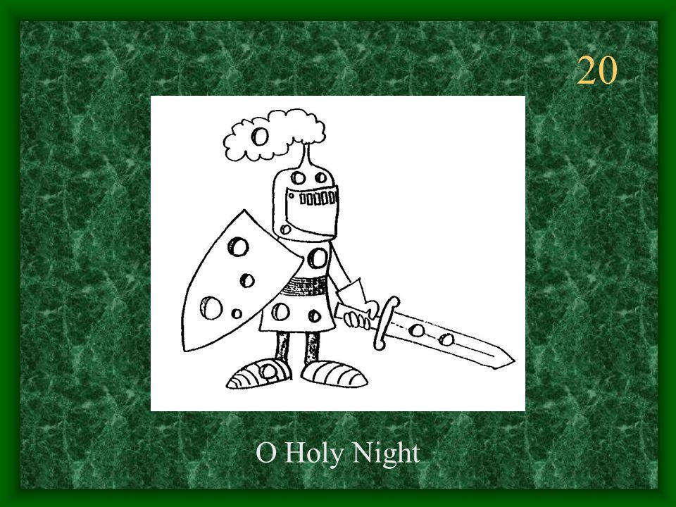 20 O Holy Night
