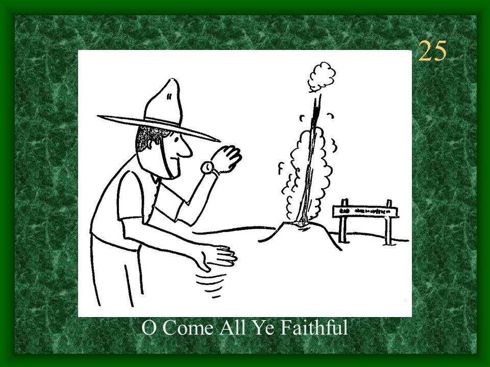 25 O Come All Ye Faithful