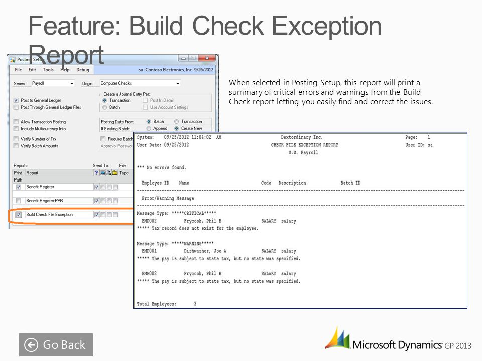 When selected in Posting Setup, this report will print a summary of critical errors and warnings from the Build Check report letting you easily find and correct the issues.