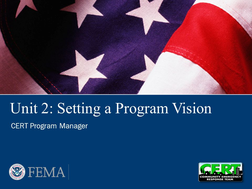 Unit 2: Setting a Program Vision CERT Program Manager