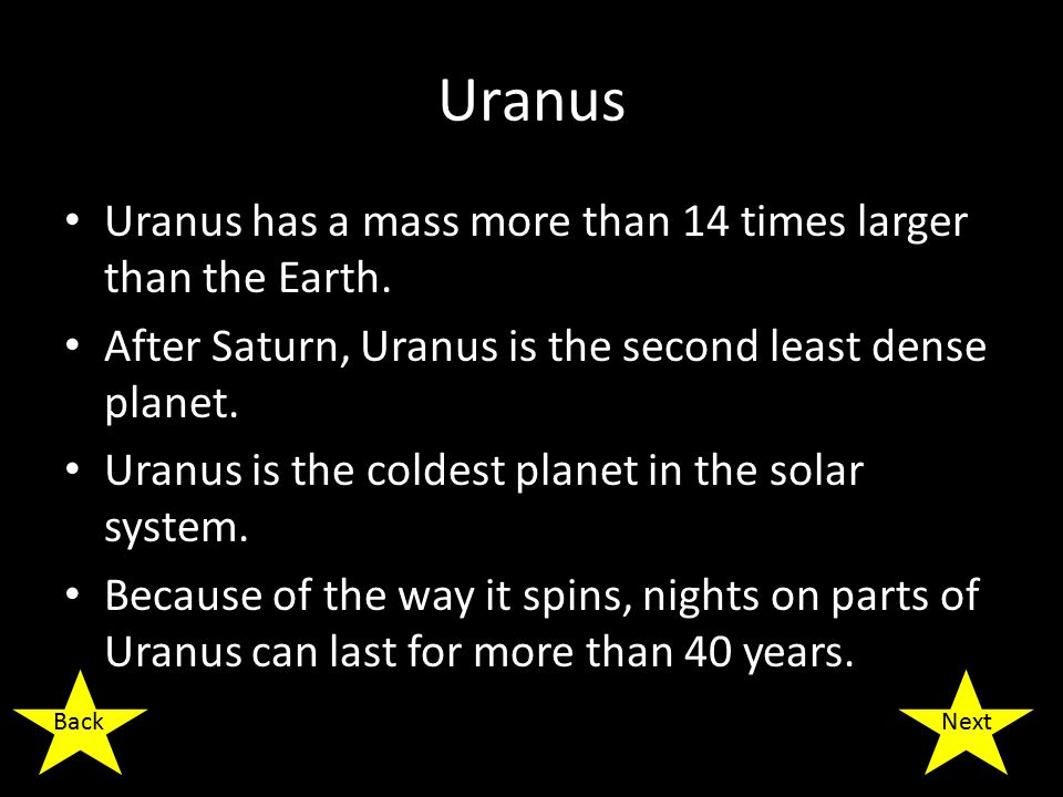Uranus Uranus has a mass more than 14 times larger than the Earth.