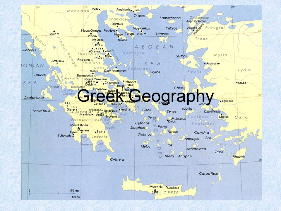 Greek Geography Greece Greece is located in southern Europe
