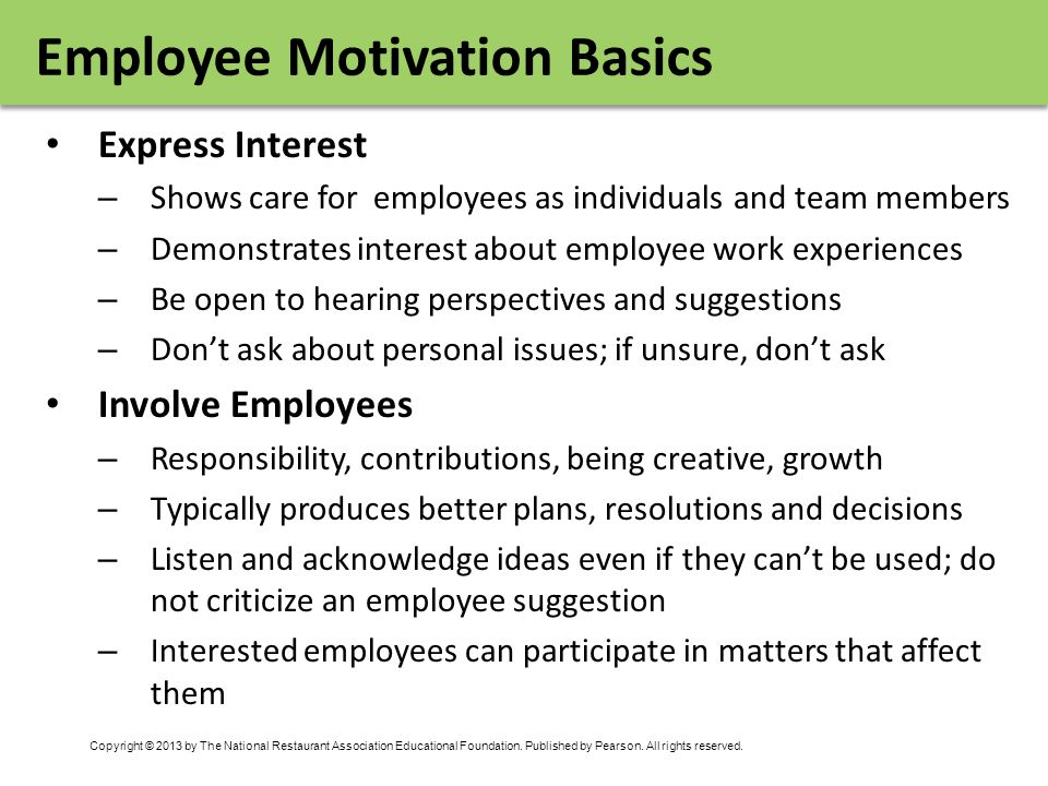 Copyright © 2013 by The National Restaurant Association Educational Foundation. Published by Pearson. All rights reserved. Employee Motivation Basics