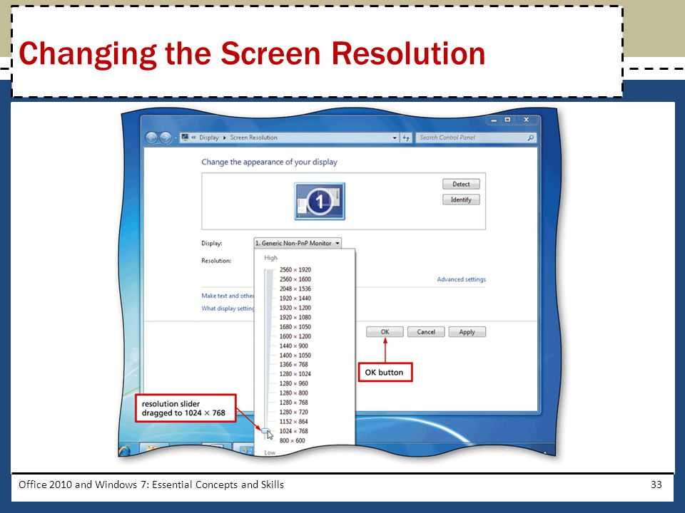 Office 2010 and Windows 7: Essential Concepts and Skills33 Changing the Screen Resolution