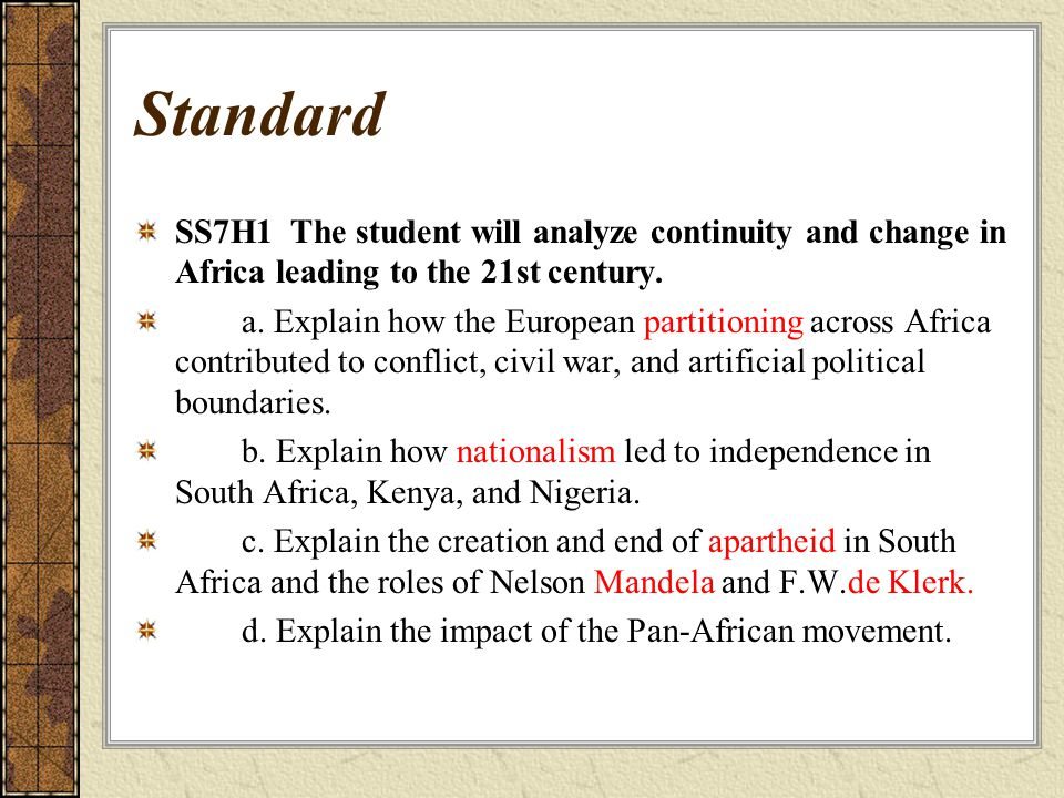 Standard SS7H1 The student will analyze continuity and change in Africa leading to the 21st century.