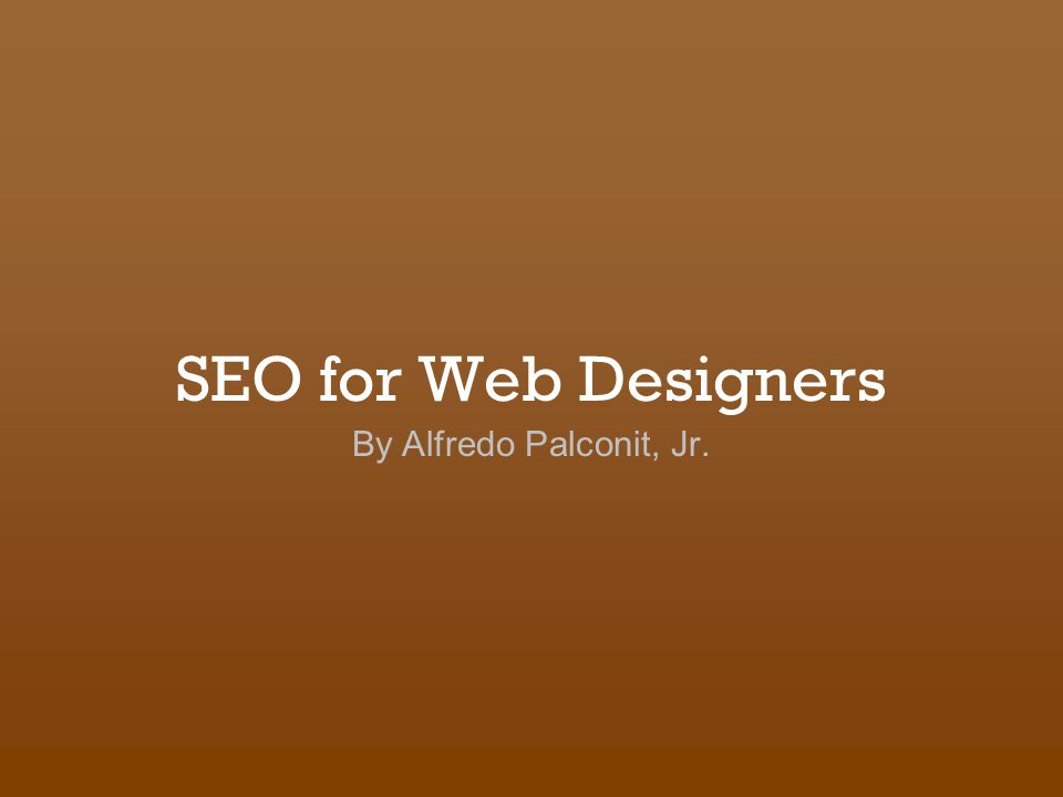 SEO for Web Designers By Alfredo Palconit, Jr.