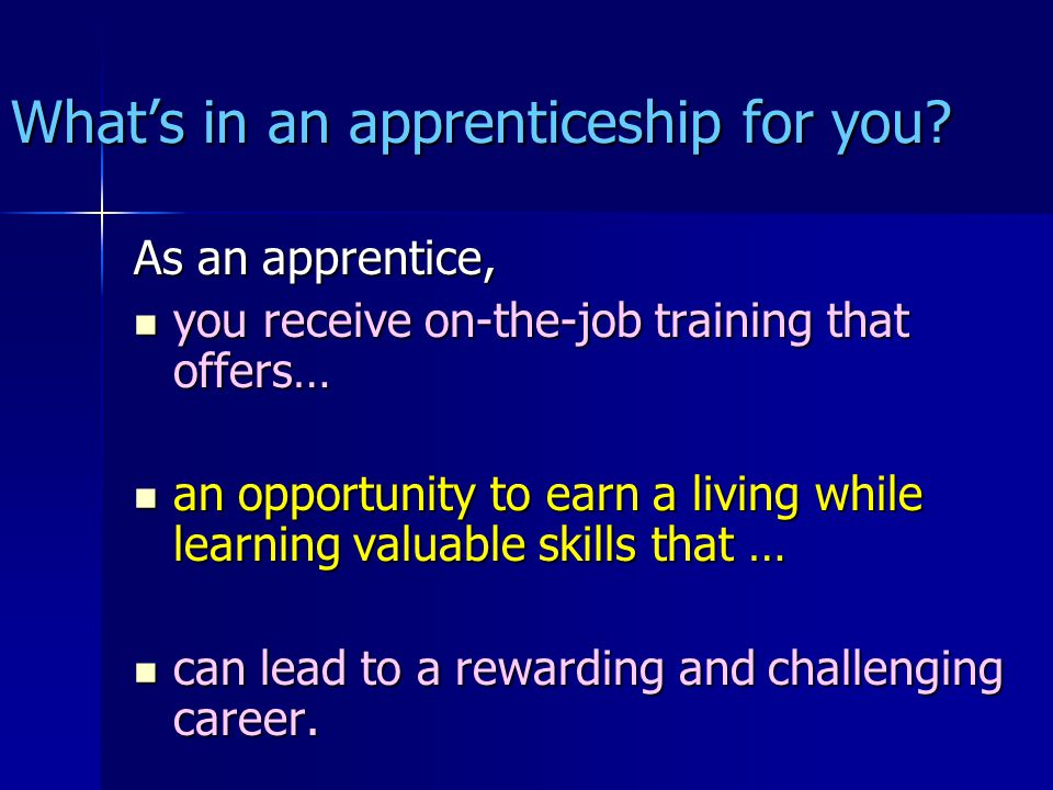 What's in an apprenticeship for you.