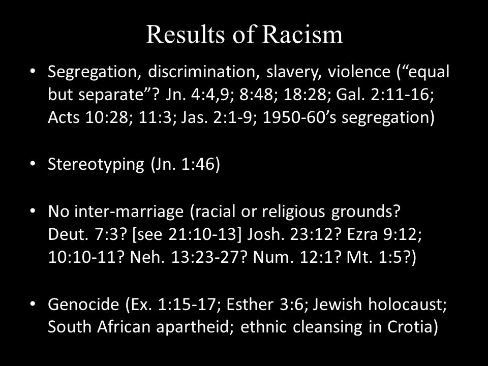 an argument based on the christian bible against racial discrimination If you are against segregation and against racial racism ,discrimination and injustice will please do not ever judge the bible based on this horrible man.