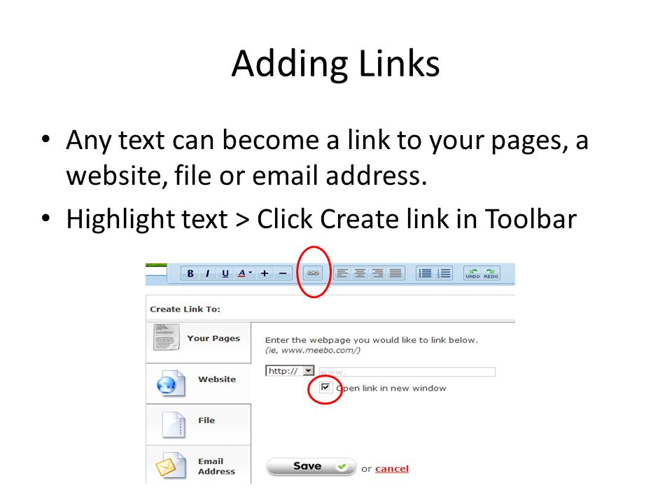 Adding Links Any text can become a link to your pages, a website, file or  address.