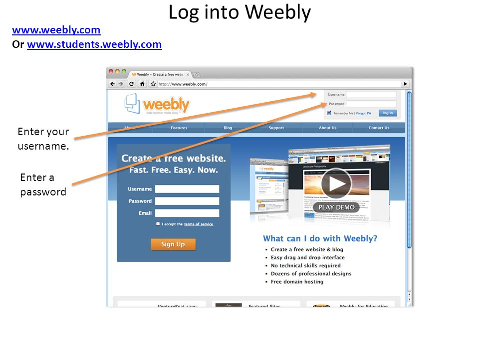 Log into Weebly   Or   Enter your username.
