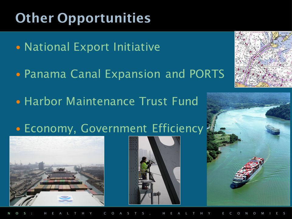 National Export Initiative Panama Canal Expansion and PORTS Harbor Maintenance Trust Fund Economy, Government Efficiency Other Opportunities