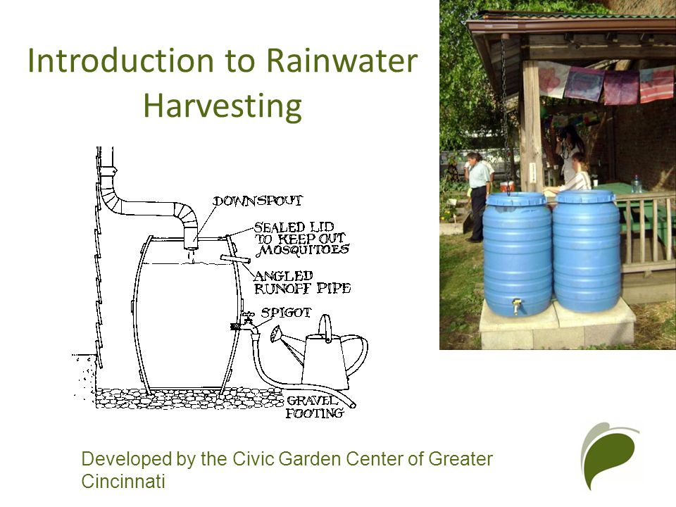 1 Developed By The Civic Garden Center Of Greater Cincinnati Introduction  To Rainwater Harvesting