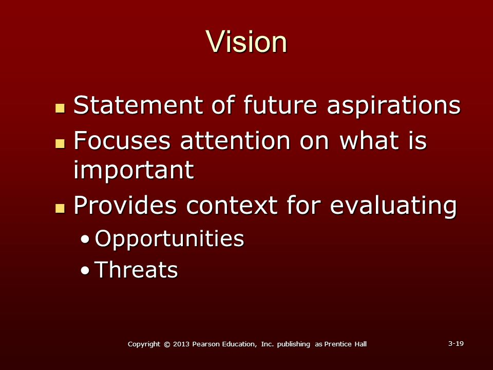 Vision Statement of future aspirations Statement of future aspirations Focuses attention on what is important Focuses attention on what is important P