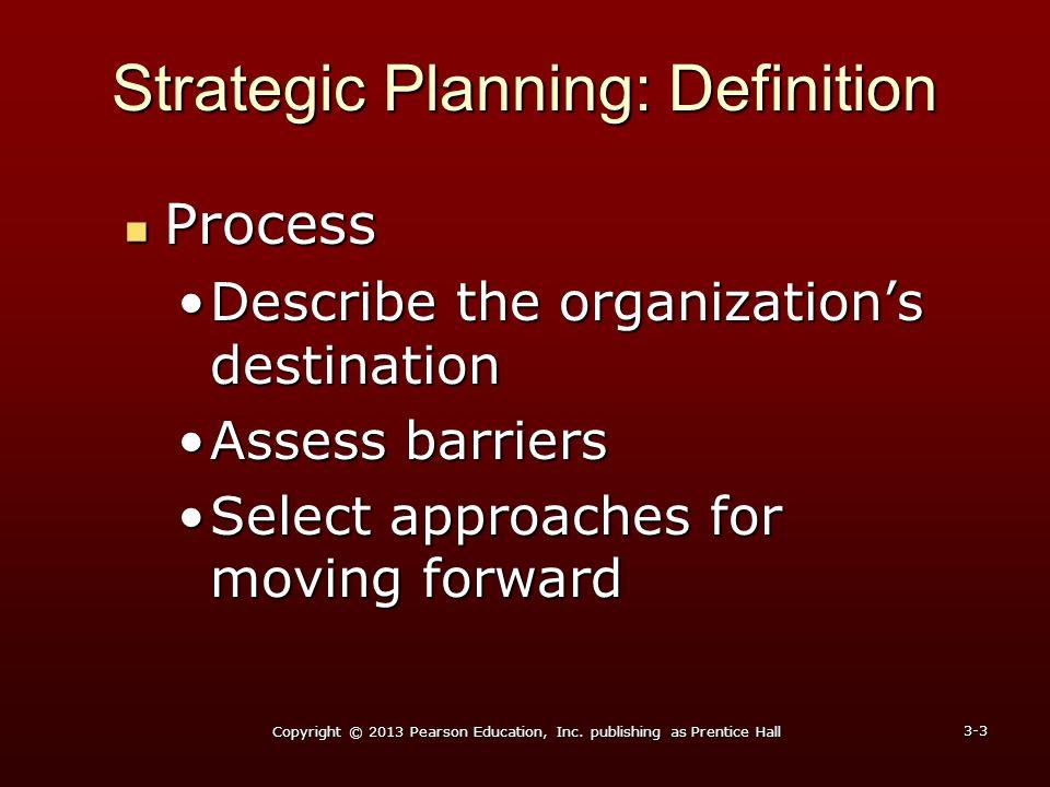 Strategic Planning: Definition Process Process Describe the organization's destinationDescribe the organization's destination Assess barriersAssess ba