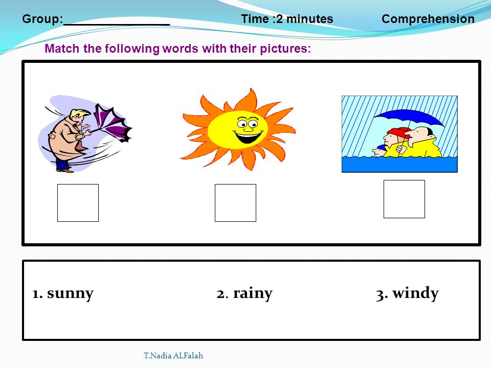 Group:________________ Time :2 minutes Comprehension Match the following words with their pictures: 1.summer 2.