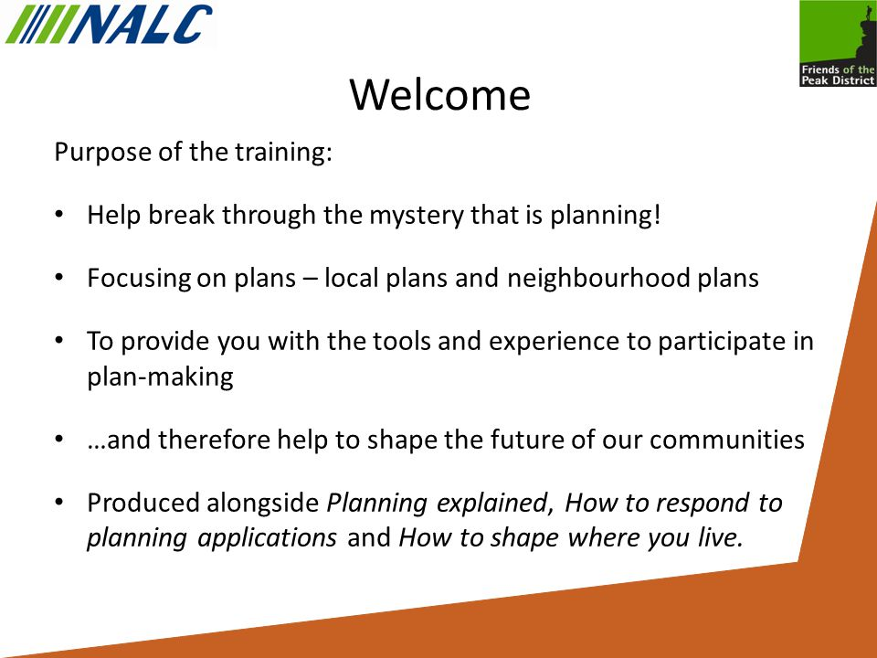 Welcome Purpose of the training: Help break through the mystery that is planning.
