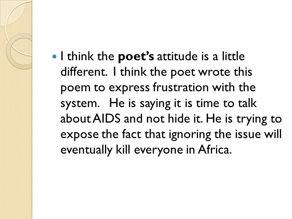 I think the poet's attitude is a little different.