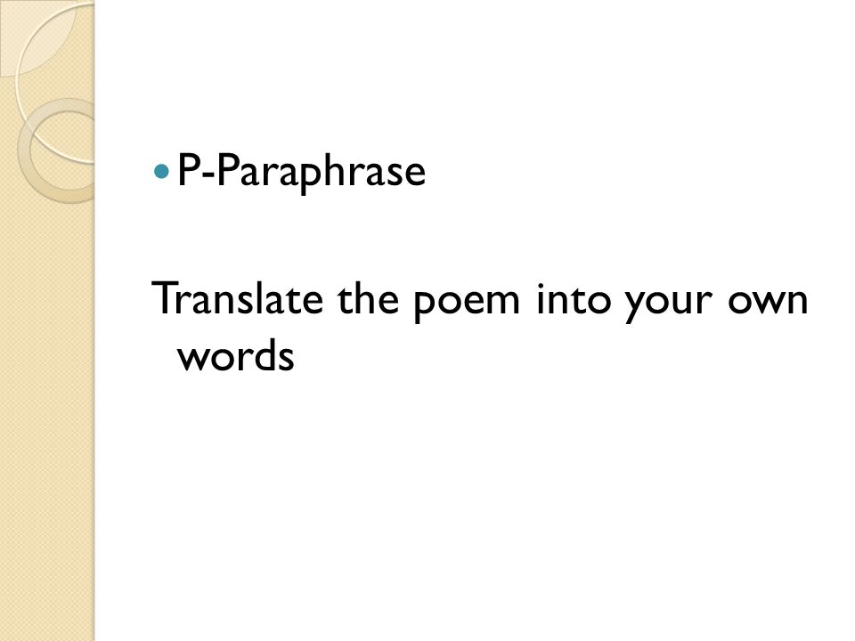 P-Paraphrase Translate the poem into your own words
