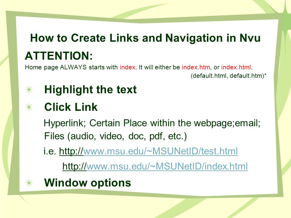 How to Create Links and Navigation in Nvu ATTENTION: Home page ALWAYS starts with index.