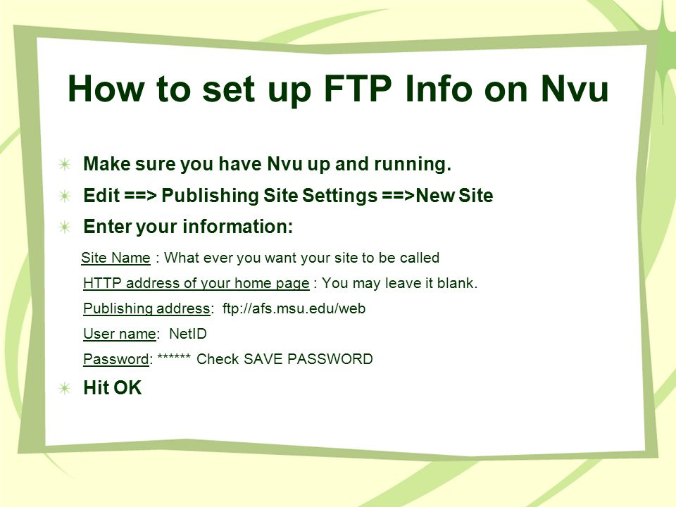 How to set up FTP Info on Nvu Make sure you have Nvu up and running.