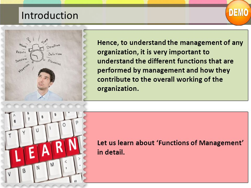 Let us learn about 'Functions of Management' in detail. Hence, to understand the management of any organization, it is very important to understand th