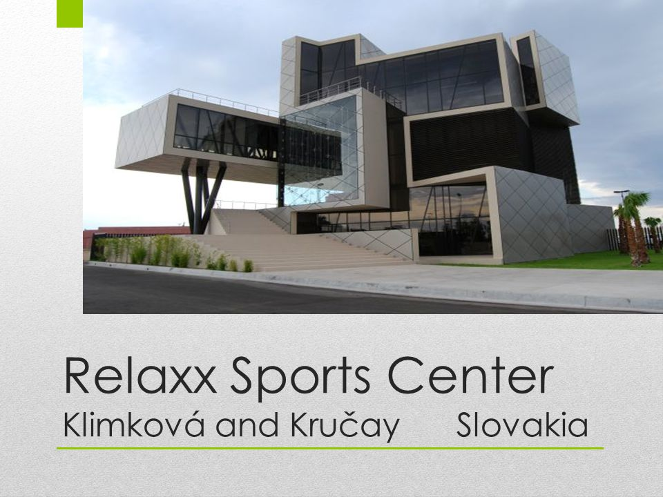 Relaxx Sports Center Klimková and Kručay Slovakia