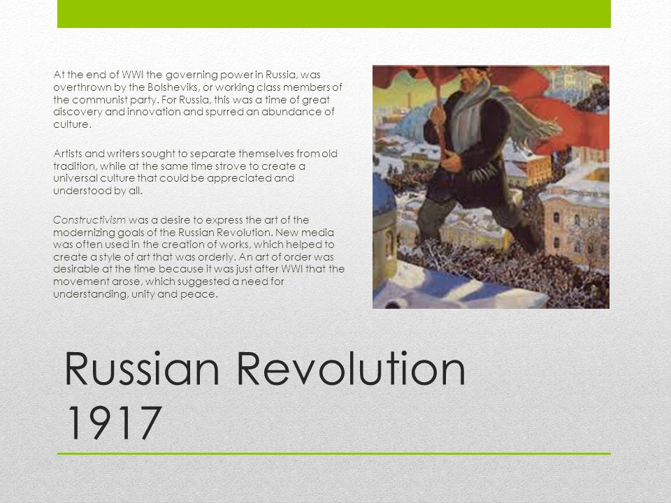 Russian Revolution 1917 At the end of WWI the governing power in Russia, was overthrown by the Bolsheviks, or working class members of the communist party.