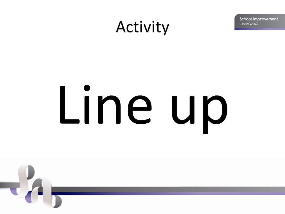 Activity Line up