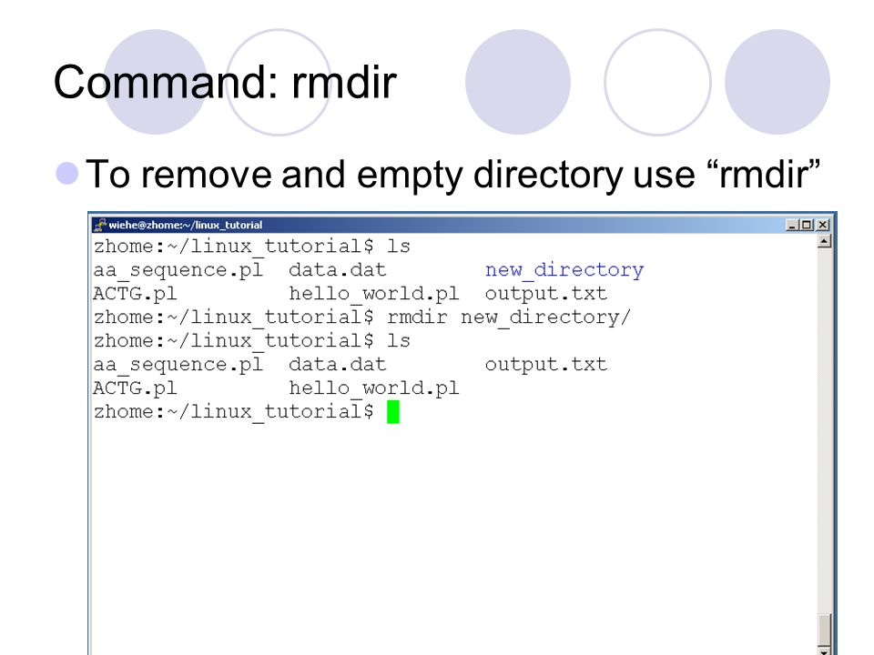 Command: rmdir To remove and empty directory use rmdir
