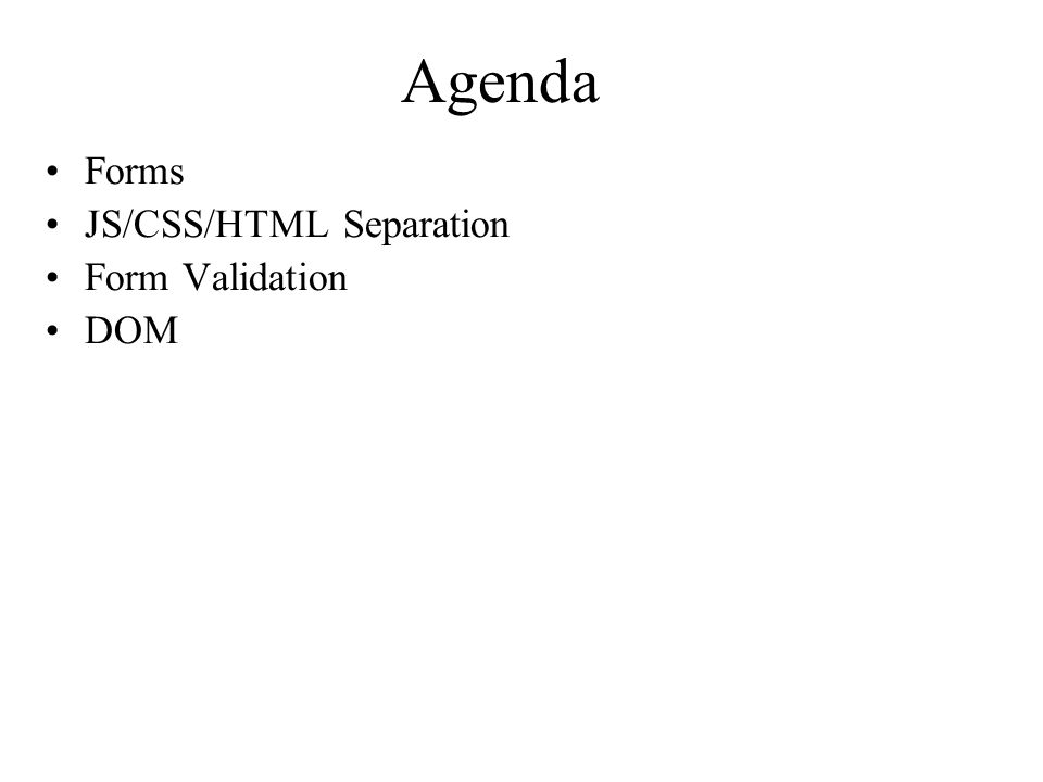 Agenda Forms JS/CSS/HTML Separation Form Validation DOM