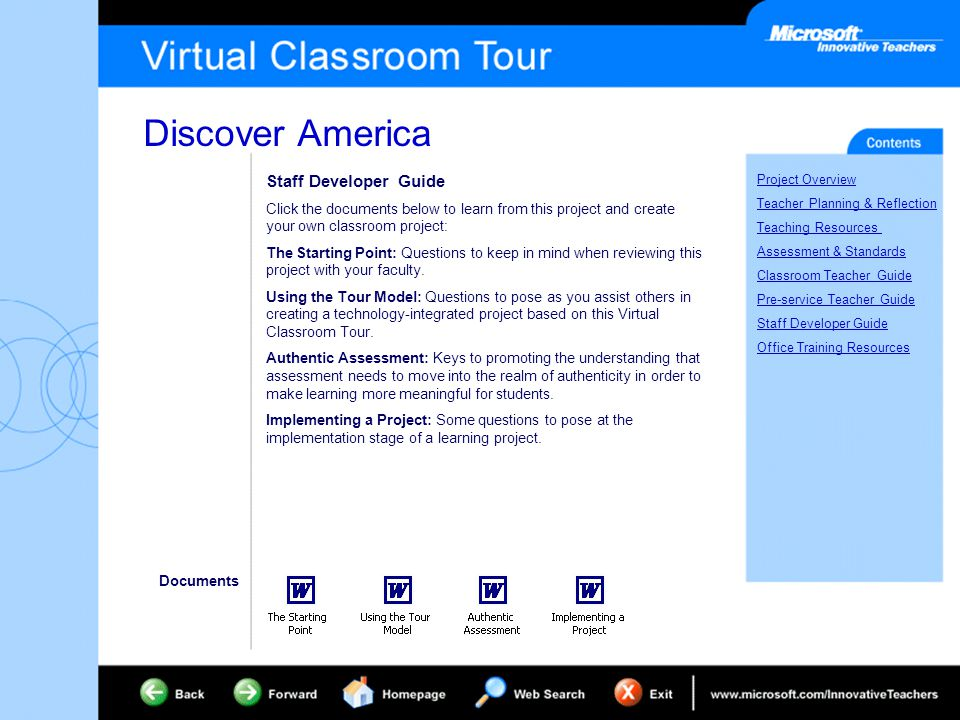 Discover America Project Overview Teacher Planning & Reflection Teaching Resources Assessment & Standards Classroom Teacher Guide Pre-service Teacher Guide Staff Developer Guide Office Training Resources Staff Developer Guide Click the documents below to learn from this project and create your own classroom project: The Starting Point: Questions to keep in mind when reviewing this project with your faculty.