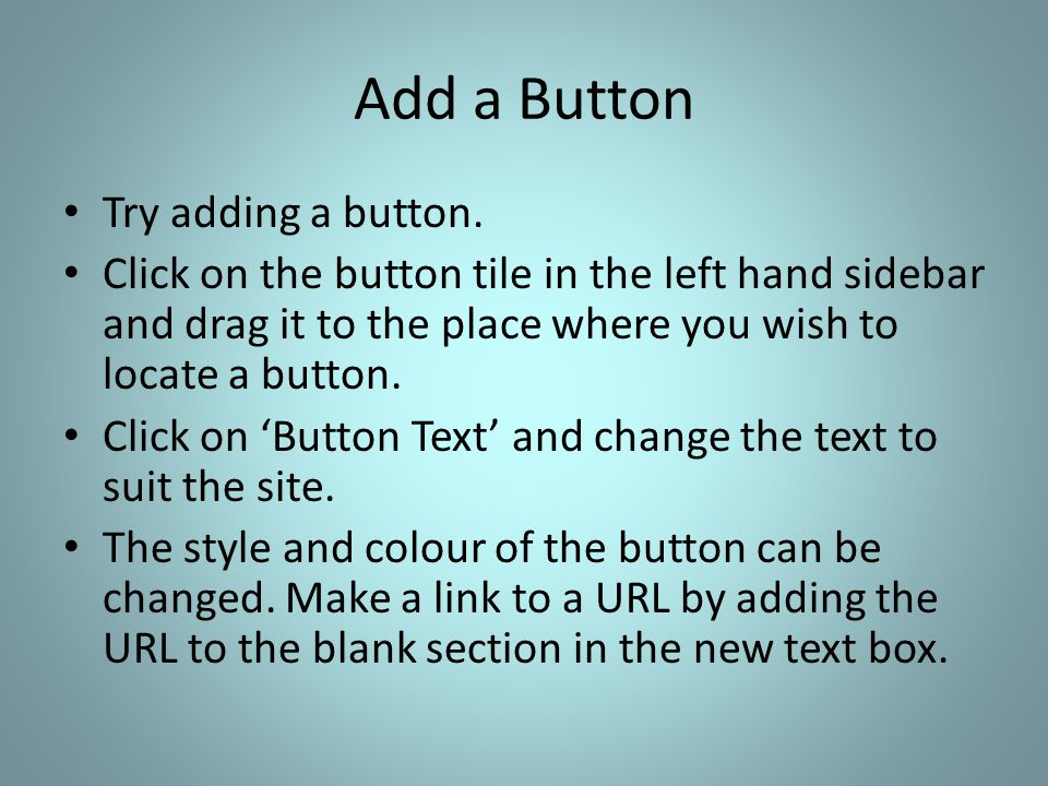 Add a Button Try adding a button.
