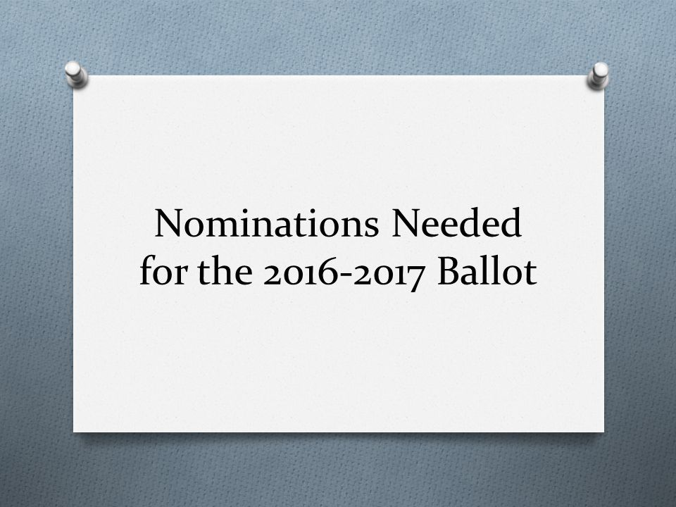 Nominations Needed for the Ballot