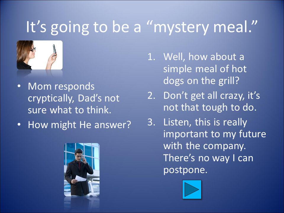It's going to be a mystery meal. Mom responds cryptically, Dad's not sure what to think.