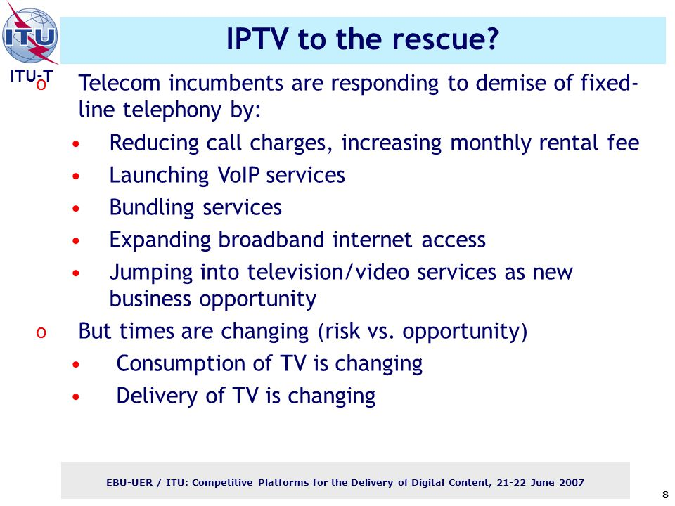ITU-T EBU-UER / ITU: Competitive Platforms for the Delivery of Digital Content, June IPTV to the rescue.